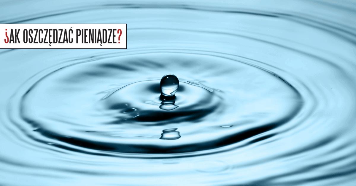 Oszczędzanie wody ile można zaoszczędzić
