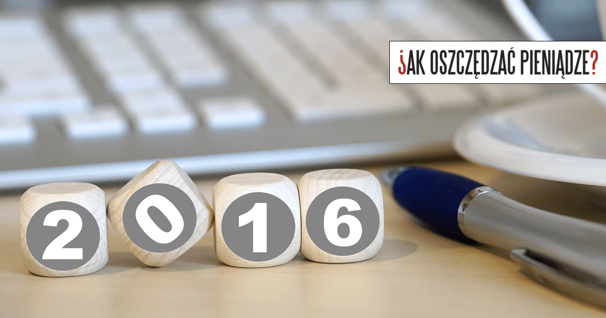 Podsumowanie roku 2016 - Jak oszczędzać pieniądze