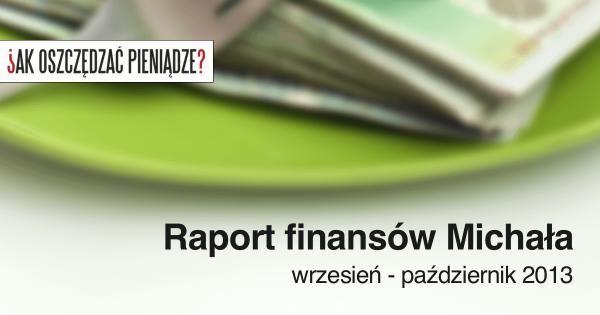 Thumbnail image for Ile zarabia bloger? – czyli raport Michała za wrzesień i październik 2013