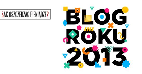 Thumbnail image for Blog Roku 2013 – dziś się wszystko rozstrzygnie