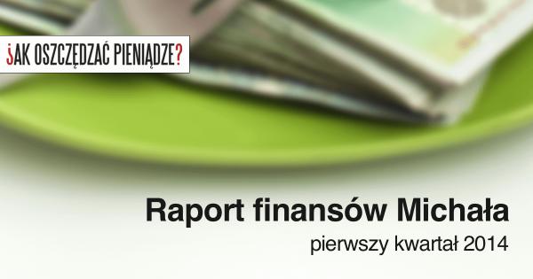 Thumbnail image for Huśtawka zarobków o 30 tys. zł – czyli raport Michała za pierwszy kwartał 2014