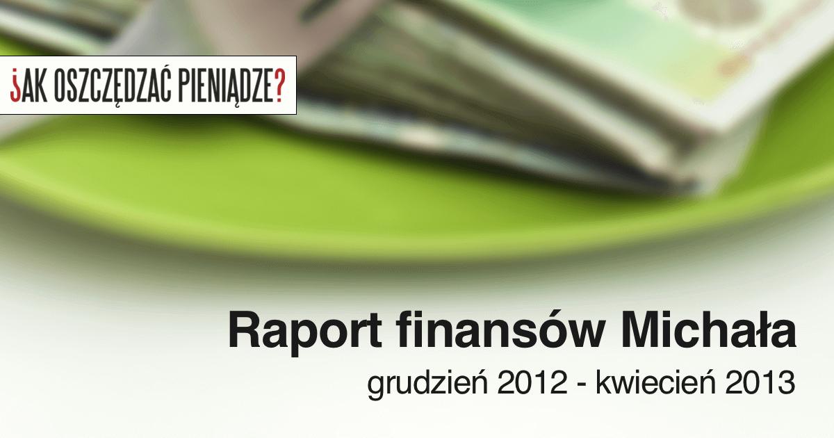 Raport grudzień 2012 - kwiecień 2013