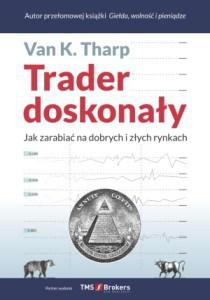 "Książka autorstwa Van K. Tharp - ""Trader doskonały"""