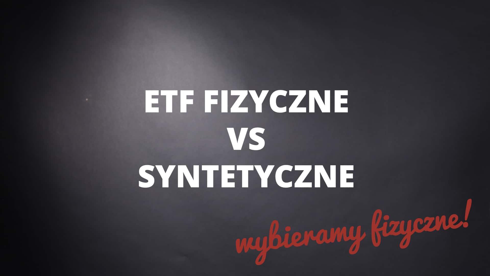 ETF fizyczny vs syntetyczny